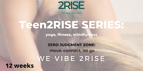 TEENS 2RISE - movement, yoga, mindfulness age10-16 years old 12 weeks series tickets