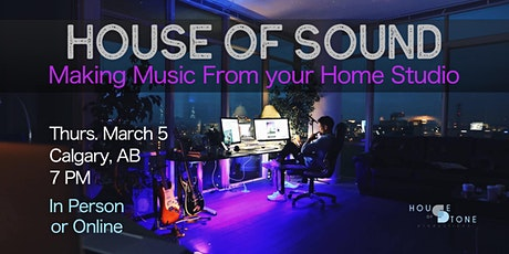 House of Sound ::  Ep. 1 - Making Music from your Home Studio. tickets