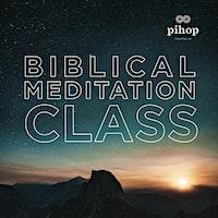Biblical Meditation Class