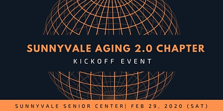 Sunnyvale Aging 2.0 Chapter Kickoff Event tickets