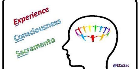 Experience Consciousness Sacramento (ECoSac) tickets