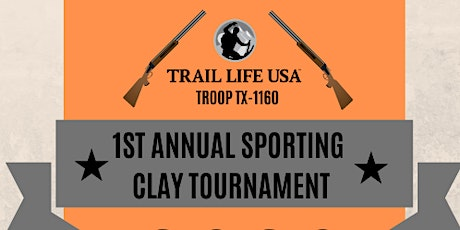 Trail Life USA Troop TX-1160 1st Annual Sporting Clay Tournament tickets