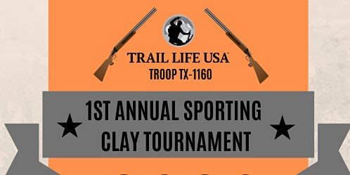 Trail Life USA Troop TX-1160 1st Annual Sporting Clay Tournament