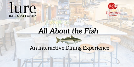 All About the Fish: An Interactive Dinner at Lure