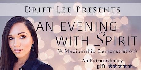 Drift Lee presents an Evening with Spirit ( A Mediumship Demonstration) tickets