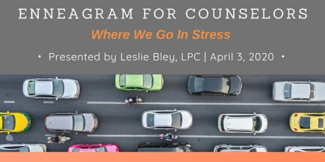 Enneagram For Counselors: Where We Go In Stress tickets