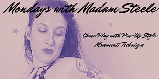 Monday Drop-In's with Madam Steele
