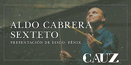Aldo Cabrera sexteto - Presentación de disco: Fénix boletos