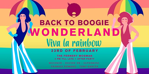 Back to Boogie Wonderland presents Viva La Rainbow