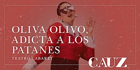 Oliva Olivo, adicta a los patanes boletos