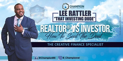 How To Seal The Deal: REALTOR® Vs. INVESTOR!