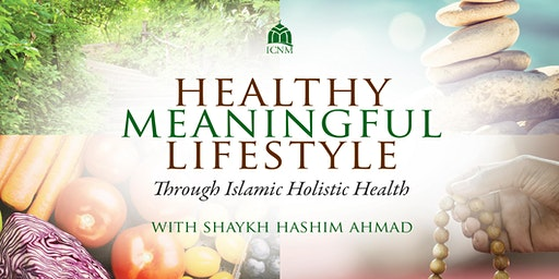 HEALTHY MEANINGFUL LIFESTYLE: Through Islamic Holistic Health