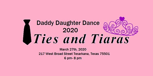 Daddy Daughter Dance: Ties and Tiaras