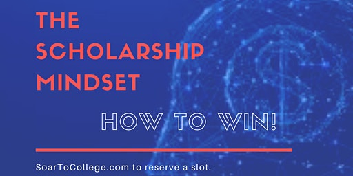 The Scholarship Mindset: 2.0 How To Win!!