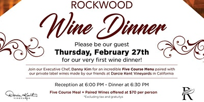 Rockwood Wine Dinner -Incredible five course menu & paired private wines.