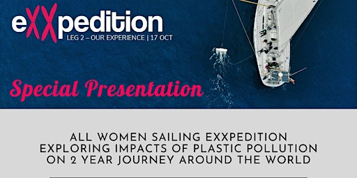 All Women Sailing Exxpedition Exploring Impacts of Plastic Pollution!