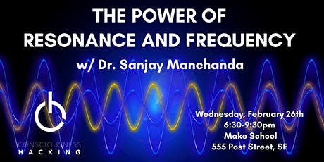 The Power of Resonance and Frequency w/ Dr. Sanjay Manchanda tickets