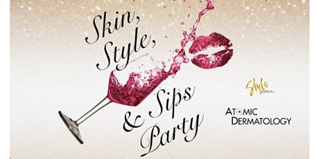 Skin, Style, and Sips Party tickets