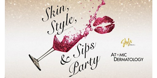 Skin, Style, and Sips Party