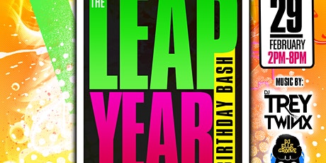 The Leap Year Birthday Bash! (DAY PARTY) tickets
