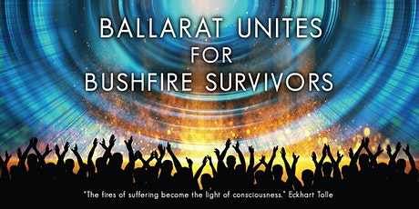 BALLARAT UNITES FOR BUSHFIRE SURVIVORS tickets