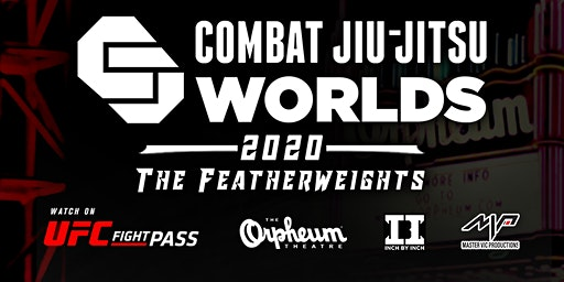 "Combat Jiu-Jitsu Worlds 2020 ""The Featherweights"""