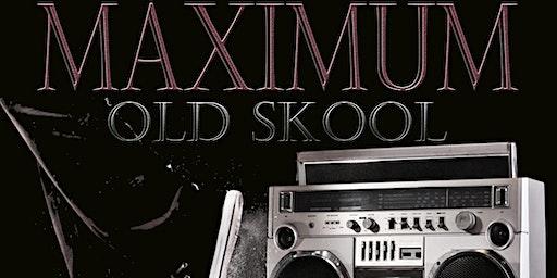 Maximum Old Skool