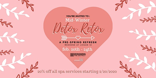 Mid-Winter Detox Retox - A Pre-Spring Refresh Weekend at Logan 14