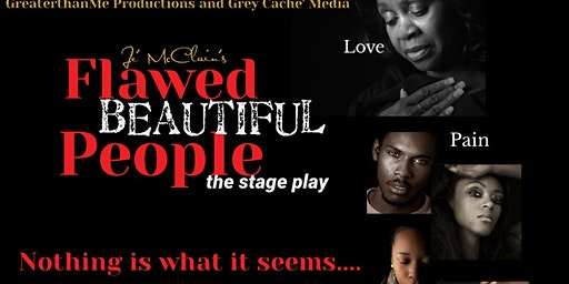 FLAWED BEAUTIFUL PEOPLE the Stage Play