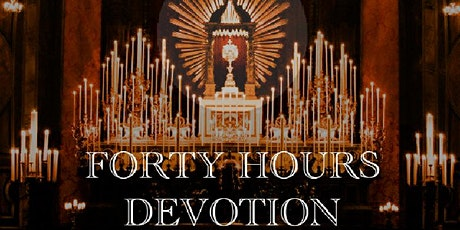 Forty Hours Devotion tickets