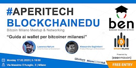 MILANO - Meetup #AperiTech di Febbraio di Blockchain Education Network Italia tickets