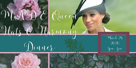 M.A.D.E Queens Hats & Harmony Empowerment Dinner tickets