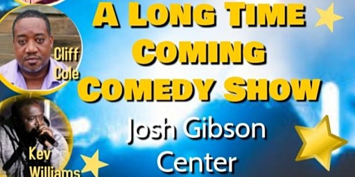 Copy of A Long Time Coming Comedy Show
