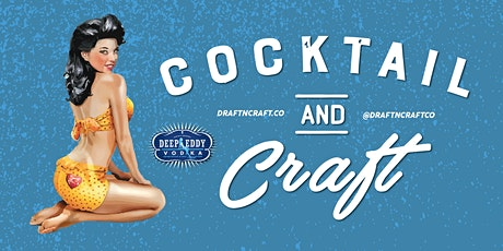 Cocktail & Craft w/ Deep Eddy Vodka Distillery tickets