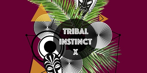 TRIBAL INSTINCT X