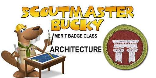 Architecture Merit Badge - 2020-03-28 - Saturday PM - Scouts BSA