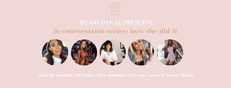 My Go To Gal In Conversation Series: How She Did It tickets