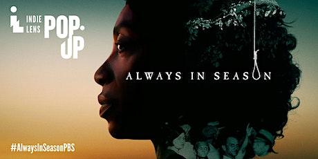 Indie Lens Pop-Up Community Film Screening: Always In Season tickets