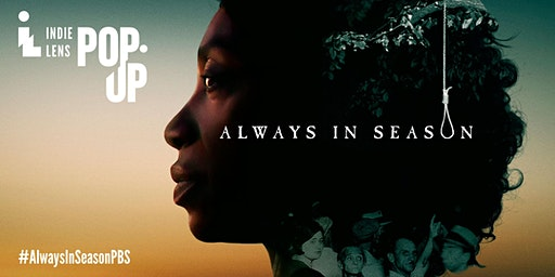 Indie Lens Pop-Up Community Film Screening: Always In Season