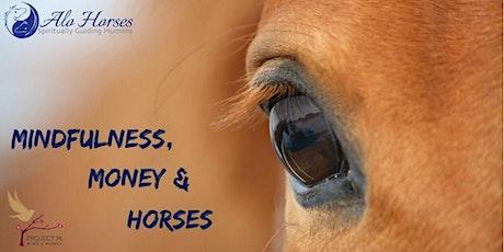 Mindfulness, Money & Horses tickets