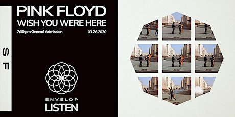 Pink Floyd - Wish You Were Here : LISTEN (7:30pm General Admission) tickets