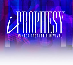 iProphesy Winter Prophetic Revival tickets