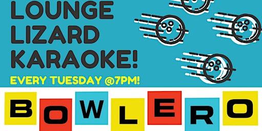 Lounge Lizard Karaoke @ Bowlero Lanes & Lounge