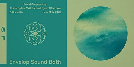Envelop Sound Bath (7:30pm General Admission) tickets