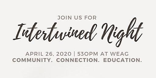 Intertwined Night - April 2020