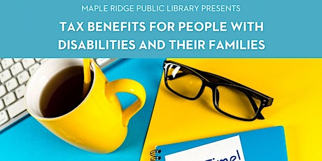 Tax Tips  for People with Disabilities and Their Families (with Maple Ridge Public Library) tickets