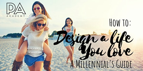 How to design a Life you Love: A Millennial's Guide tickets