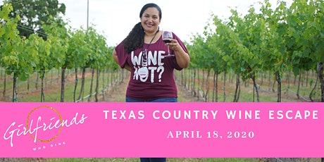 "Girlfriends Who Dine Presents			  ""Texas Wine Country Escape""  tickets"