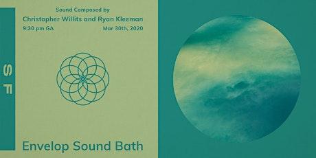 Envelop Sound Bath (9:30pm General Admission) tickets