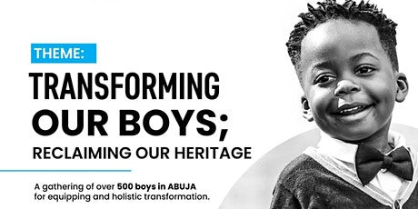 Transforming our Boys; Reclaiming our Heritage tickets